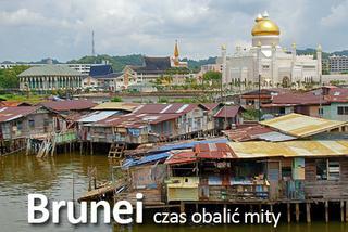 Brunei – czas obalić mity