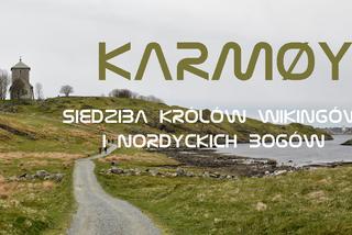 Karmøy - Siedziba Królów Wikingów