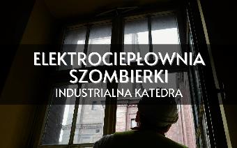 Eletrociepłownia Szombierki - industrialna katedra