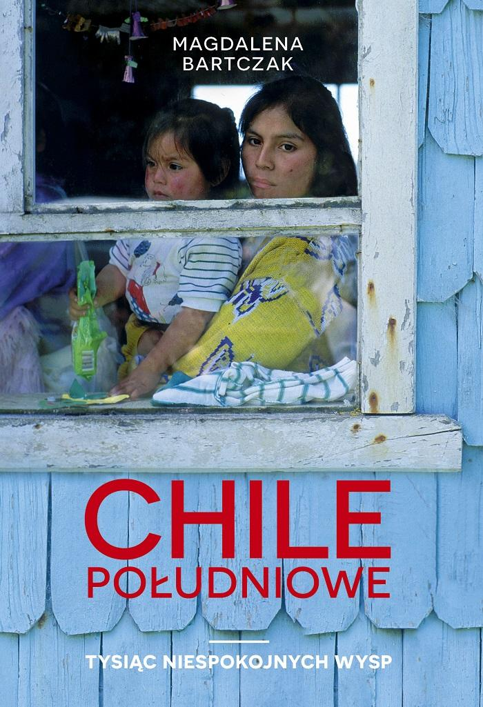 """""""Chile południowe. Tysiąc niespokojnych wysp"""""""
