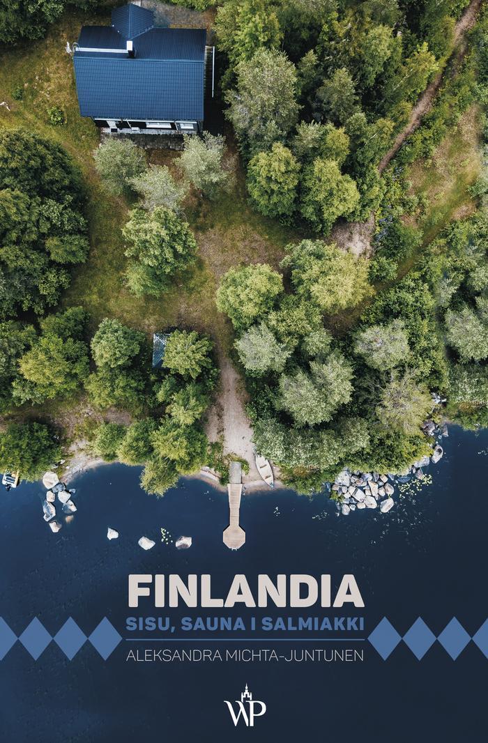"""Finlandia. Sisu, sauna i salmiakki"""