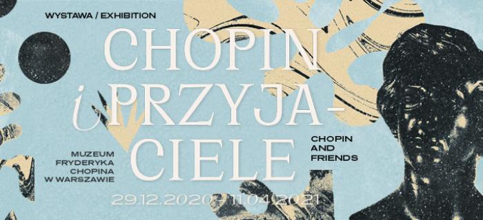 """""""Chopin i przyjaciele"""". Wystawa czasowa w Muzeum Fryderyka Chopina w Warszawie"""
