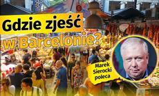 Gdzie zjeść w Barcelonie? Marek Sierocki poleca